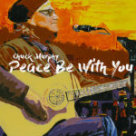 Chuck Murphy - Peace Be With You - Jeff Silverman - Palette Music Studio Productions