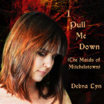 "Debra Lyn: ""I Pull Me Down"" (The Maids of Mitchelstown)"