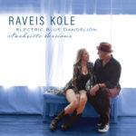 "Raveis Kole: ""Electric Blue Dandelion"" - Nashville Sessions - Jeff Silverman - Palette Music Studio Productions - MSP / VSN"