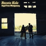 Raveis Kole - Raveis Kole Angel From Montgomery- Co-produced, mixed and mastered by Jeff Silverman - Palette Music Studio Productions