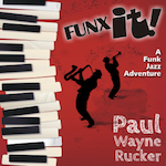 Funx IT - Paul Rucker - Mastered (ADM) by: Jeff Silverman - Palette Music Studio Productions