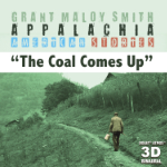 Grant Maloy Smith_The Coal Comes Up Dolby Atmos / 3D immersive_Jeff Silverman Palette Music Studio Productions